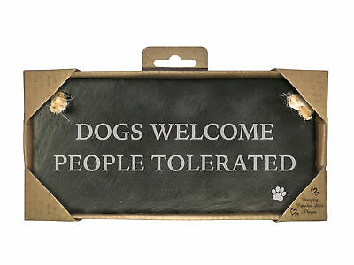 Dogs Welcome People Tolerated - Slate Landscape