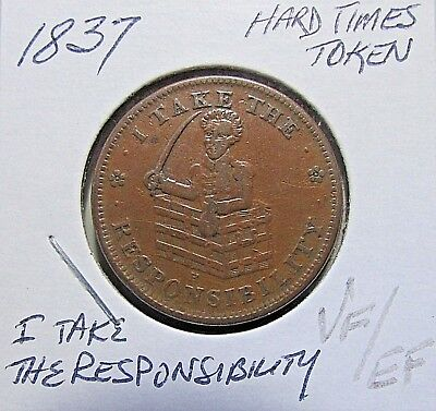 "1837 Hard Times Token--Better Details..""I Take The Responsibility"""