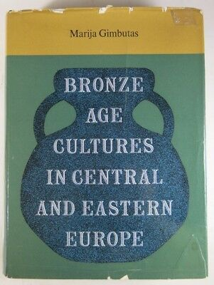 Bronze Age Cultures in Central and Eastern Europe - Marija Gimbutas