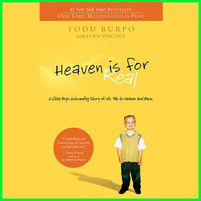 Heaven is for Real: A Little Boy's Astounding Story of His Trip to Heaven {PDF}