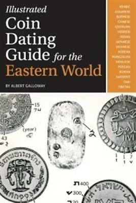 Illustrated Coin Dating Guide for the Eastern World By Albert Galloway New