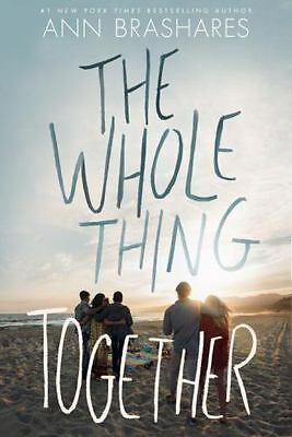 """""""The Whole Thing Together"""" by Ann Brashares (2017, Hardcover) (NEW!)"""