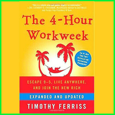 The 4-Hour Work Week : Escape 9-5, Live Anywhere,(E-book) {PDF}