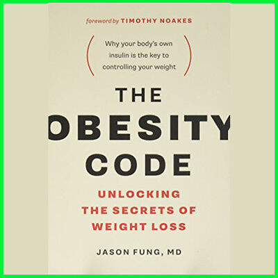 The Obesity Code : Unlocking the Secrets of Weight Loss by Jason Fung (E-book)