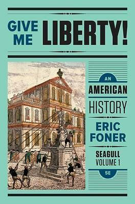 Give Me Liberty! Vol. 2 : An American History - Seagull by Eric Foner (2017,...