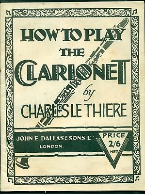 HOW TO PLAY THE CLARINET / CLARIONET - by CHARLES LE THIERE - JOHN DALLAS * SONS
