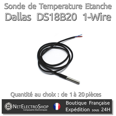 Sonde DS18B20 Dallas 1-Wire Digital Thermometer Etanche (Waterproof)