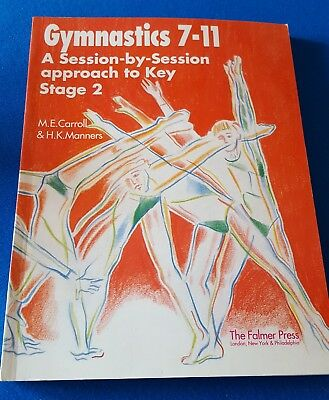 Gymnastics 7-11: A Session-by-Session Approach to Key Stage 2 by Maggie Carroll…