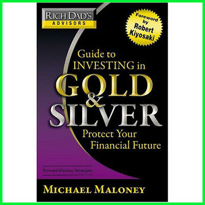 Rich Dad's Advisors: Guide to Investing In Gold and Silver (E-book) {PDF}