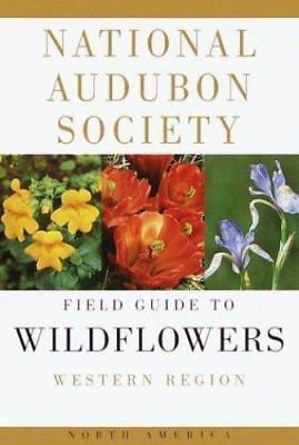 The National Audubon Society Field Guide to North American Wildflowers: Western