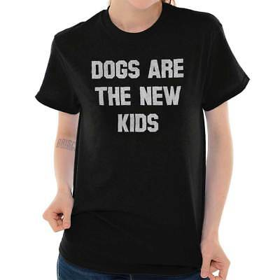 Funny Dogs Are The New Kids Pet Lover Joke Animal Lady T Shirt Tee