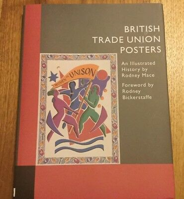 BRITISH TRADE UNION POSTERS An Illustrated History By Rodney Mace Unison