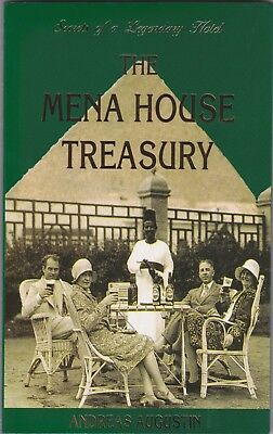 Egypt 2000 The Mena House Hotel Treasury Book Cairo By Andreas Augustine