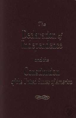 The Declaration of Independence and the Constitution of the United States NEW