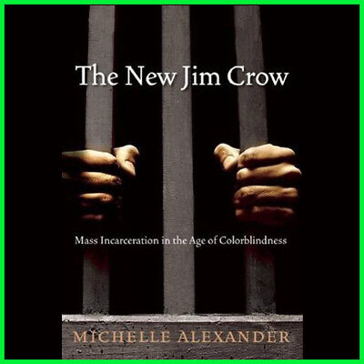 The New Jim Crow: Mass Incarceration in the Age of Colorblindness (E-Book) {PDF}