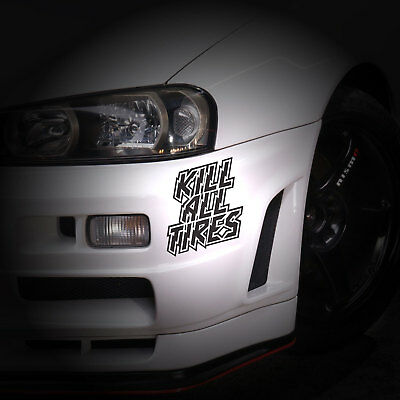 Kill All Tires Sticker Japanese Car Decal Stance RACING JDM DRIFT JAP JAPAN OEM