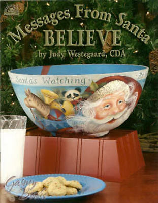 Messages From Santa BELIEVE Judy Westegaard Painting Book NEW