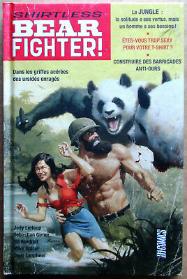 Dédicace de N. Vendrell, S. Girner & J. Leheup sur (EO) SHIRTLESS BEAR FIGHTER!