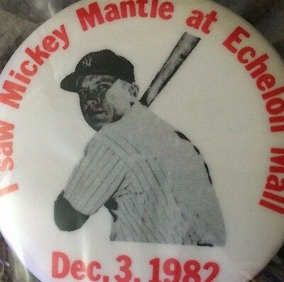I Saw Mickey Mantle At Echelon Mall Dec. 3, 1982 Pin Back Button