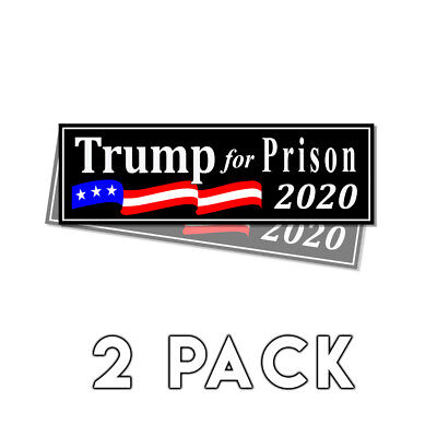 Trump For Prison 2020 Black Bumper Sticker 2020 Decal 2 Pack - Anti Donald Trump