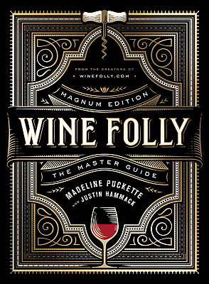 Wine Folly: Magnum Edition: The Master Guide by Madeline Puckette Hardcover