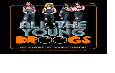 All The Young Droogs 60 Juvenile Delinquent Wrecks: 3Cd Boxset   New (25Th Jan)