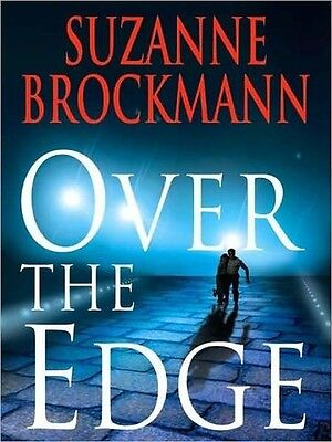Suzanne BROCKMANN / [Troubleshooters: Bk  3] OVER the EDGE    [ Audiobook ]