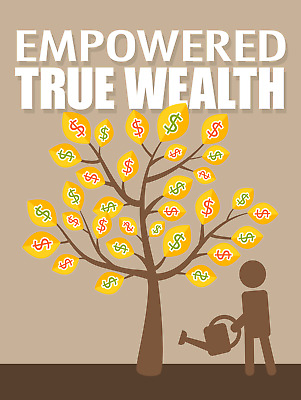 Empowered True Wealth eBook PDF with Resell Rights Free Shipping.