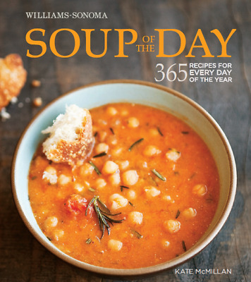 Soup of the Day - 365 Recipes for Every Day of the Year Cookbook