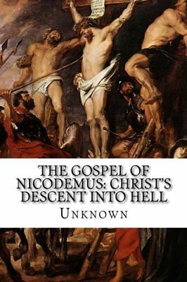 The Gospel of Nicodemus: Christ's Descent into Hell (2015, Paperback)