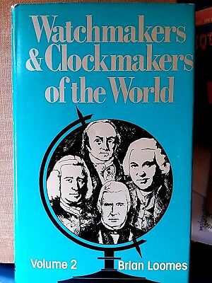 Watchmakers & Clockmakers of the World, Volume 2 Vintage Book by Brian Loomes
