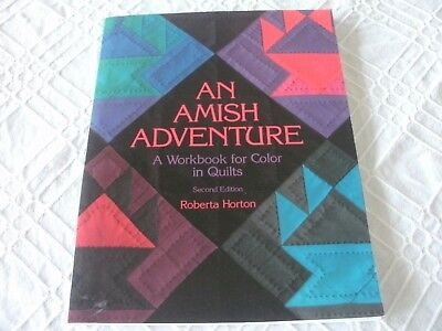 An Amish Adventure - A Workbook For Color In Quilts - Roberta Horton