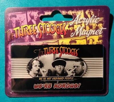The Three Stooges Acrylic Magnet Larry Moe Curly 2010 C3 We're Morons!
