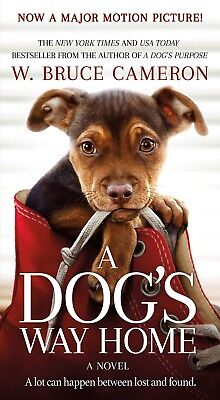 A Dog's Way Home Movie Tie-In: A Novel Paperback by W. Bruce Cameron