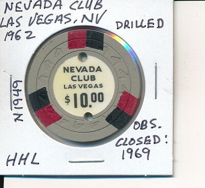 $10 Casino Chip Nevada Club Las Vegas Nv 1962 Hhl Mold N1949 Drilled Clsd: 1969