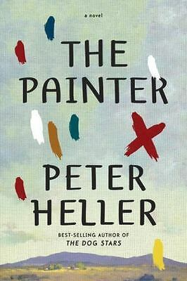 The Painter by Peter Heller (2014, Hardcover)