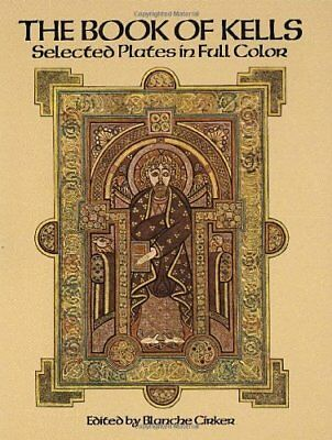 Dover Fine Art, History of Art: The Book of Kells : Selected Plates in Full Colo
