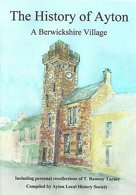 The History of Ayton - A Berwickshire Village (published 2018)