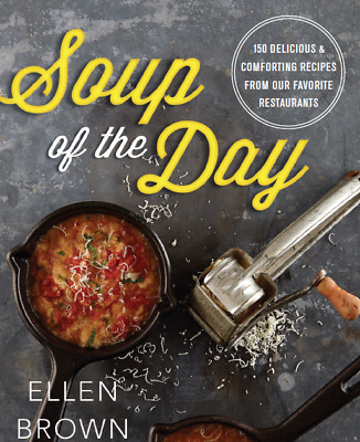 Soup of the Day - 150 Delicious and Comforting Soups Recipes Cookbook