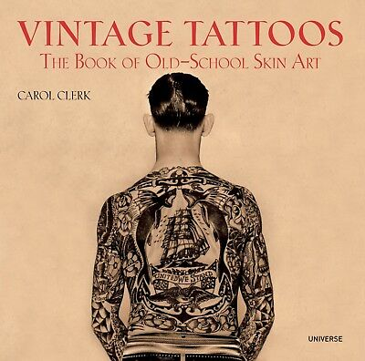 Vintage Tattoos : The Book of Old-School Skin Art by Carol Clerk (2009, Paperbac