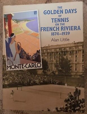 The Golden Days Of Tennis On The French Riviera 1874-1939* Signed By Author