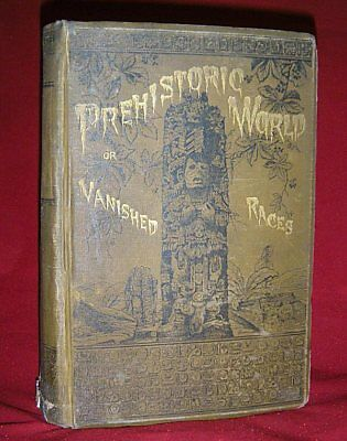 Rare 1885 1st Ed. PREHISTORIC WORLD VANISHED RACES History Relics CAVE MEN Aztec