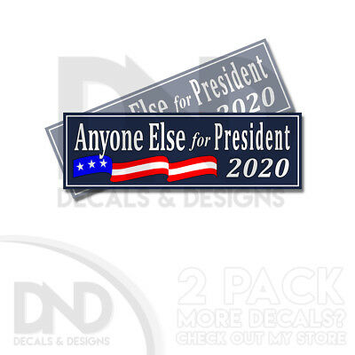 Anyone Else for President 2020 Anti Trump Bumper Sticker Decal 2 Pack BLUE D&