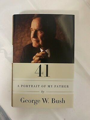 George W. Bush signed 41 Portrait of My Father 1st edition book
