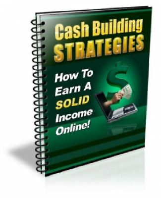 Cash Building Strategies - How to earn a solid income online ebook Resell Right