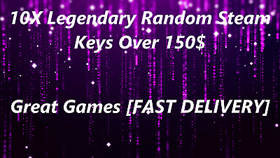 10X Legendary Random Steam Keys 120$-150$ Great Games FAST DELIVERY