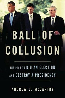 Ball of Collusion by Andrew C. McCarthy (2018, Hardcover)