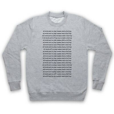 The Shining Unofficial All Work No Play Jack A Dull Boy Adults & Kids Sweatshirt