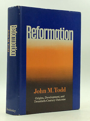REFORMATION by John M. Todd - 1971 - Protestant - Catholic - Christian history