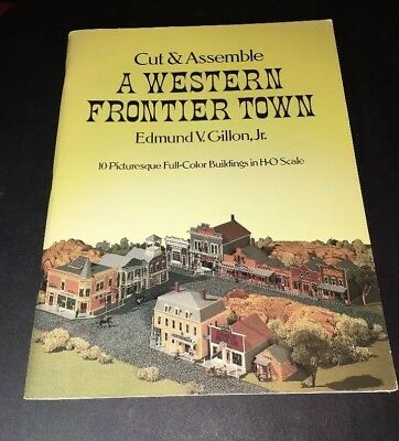 Cut and Assemble a Western Frontier Town by Edmund V. Gillon In HO SCALE TRAIN